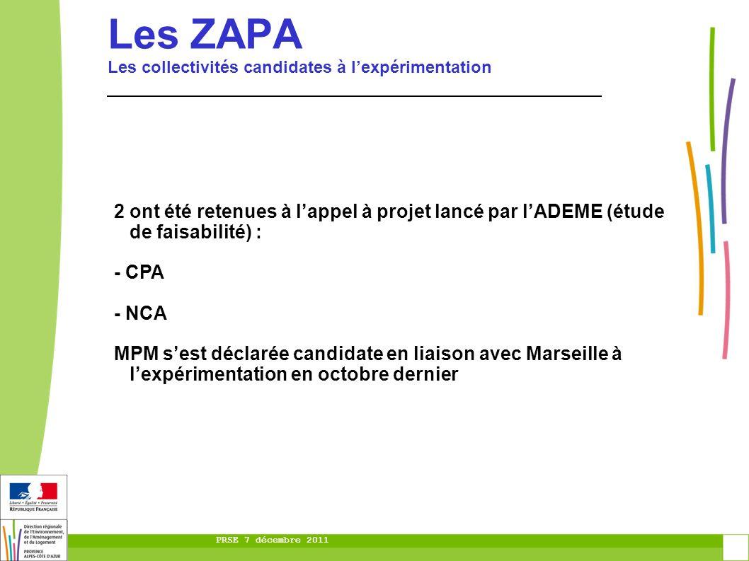 PRSE 7 décembre 2011 Les ZAPA Les collectivités candidates à lexpérimentation 2 ont été retenues à lappel à projet lancé par lADEME (étude de faisabil