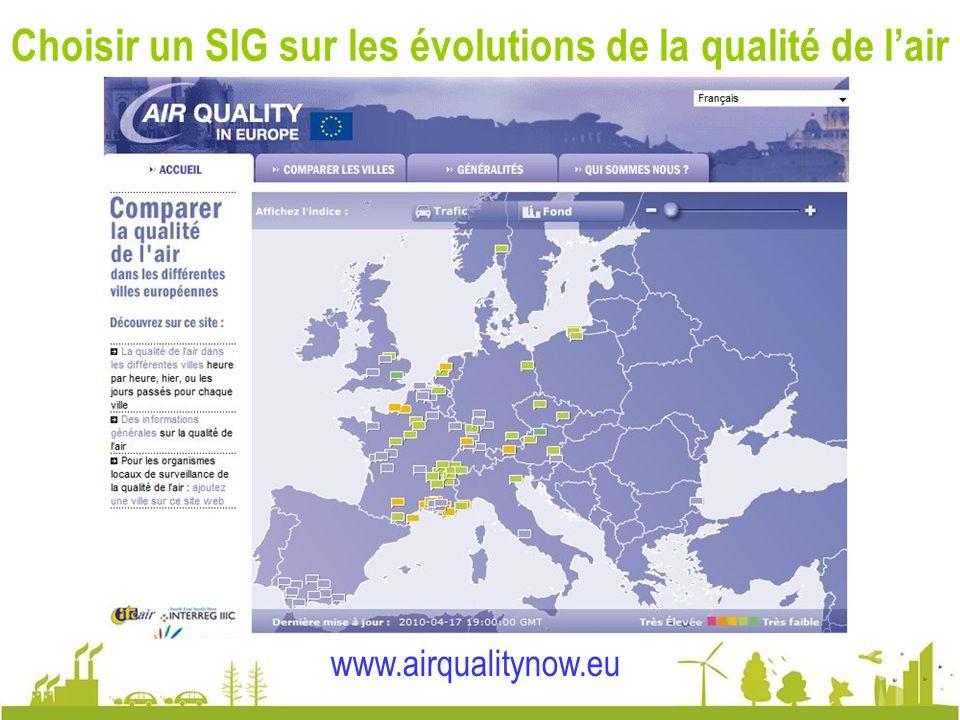 Choisir un SIG sur les évolutions de la qualité de lair www.airqualitynow.eu www.eea.europa.eu/maps/ozone/map