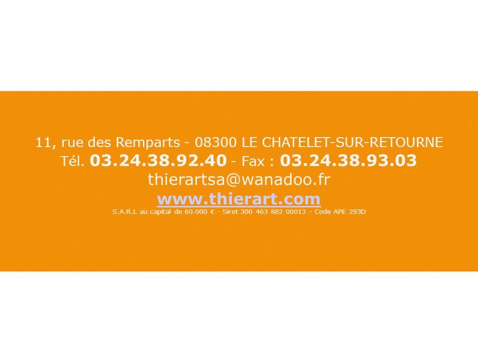 11, rue des Remparts - 08300 LE CHATELET-SUR-RETOURNE Tél.