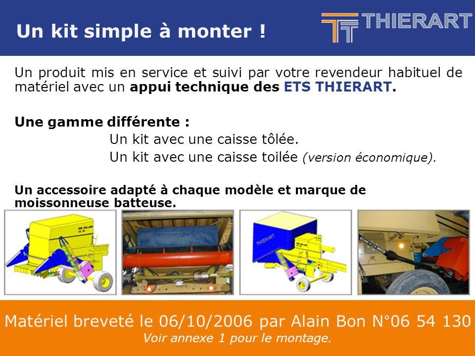 Matériel breveté le 06/10/2006 par Alain Bon N°06 54 130 Voir annexe 1 pour le montage.