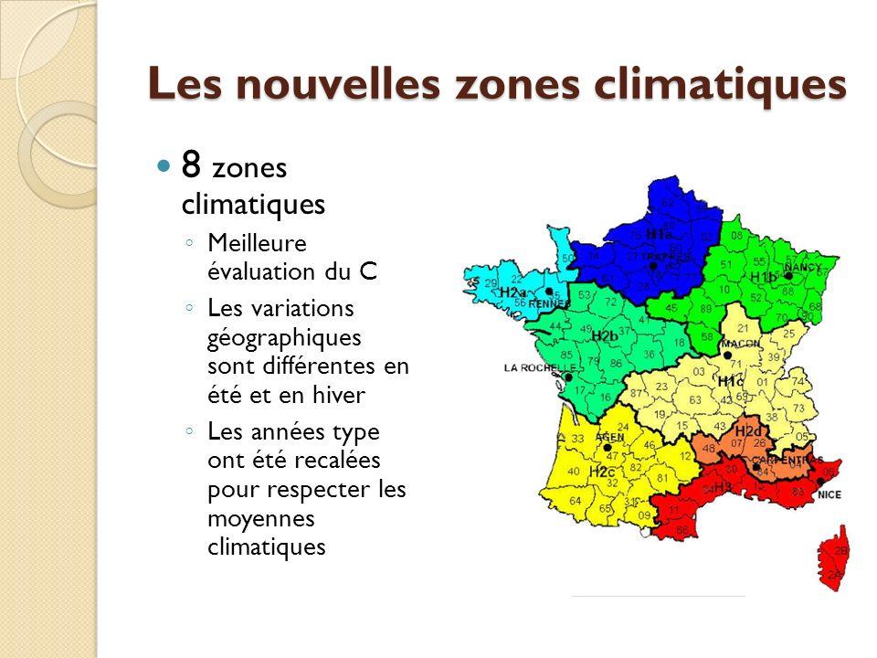 Les nouvelles zones climatiques 8 zones climatiques Meilleure évaluation du C Les variations géographiques sont différentes en été et en hiver Les années type ont été recalées pour respecter les moyennes climatiques H3