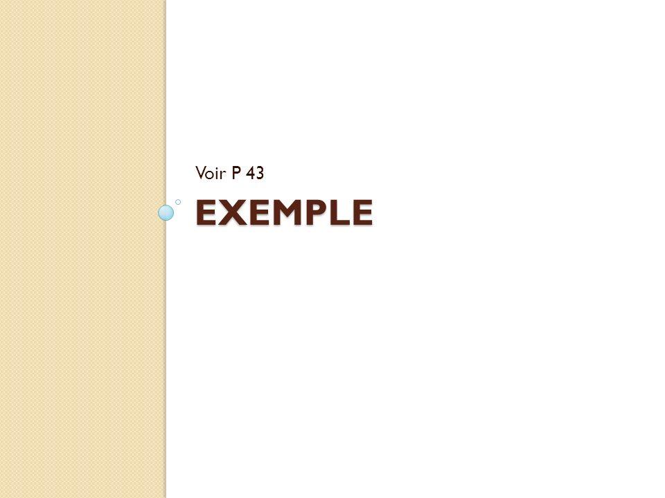 EXEMPLE Voir P 43