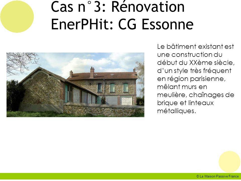 © La Maison Passive France Cas n°3: Rénovation EnerPHit: CG Essonne Le bâtiment existant est une construction du début du XXème siècle, dun style très
