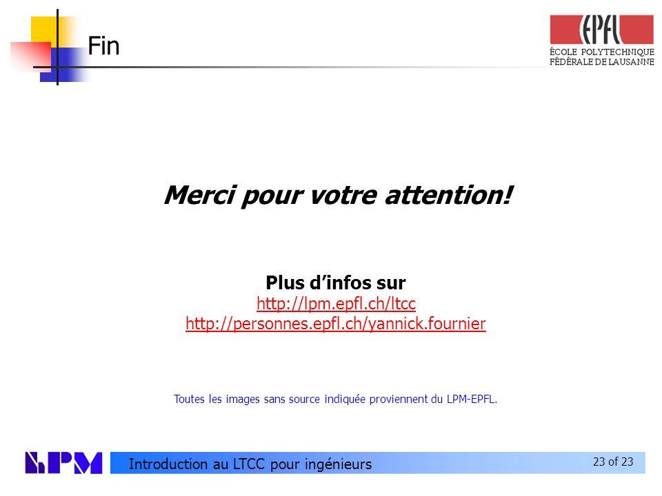 23 of 23 Introduction au LTCC pour ingénieurs Fin Merci pour votre attention.