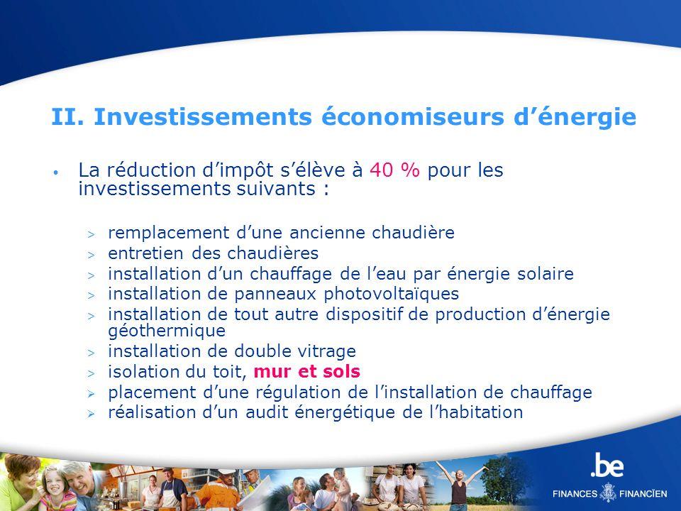 II. Investissements économiseurs dénergie La réduction dimpôt sélève à 40 % pour les investissements suivants : > remplacement dune ancienne chaudière
