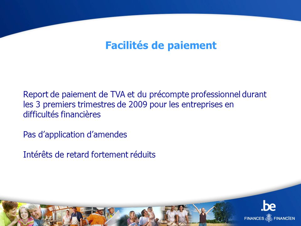 Report de paiement de TVA et du précompte professionnel durant les 3 premiers trimestres de 2009 pour les entreprises en difficultés financières Pas d