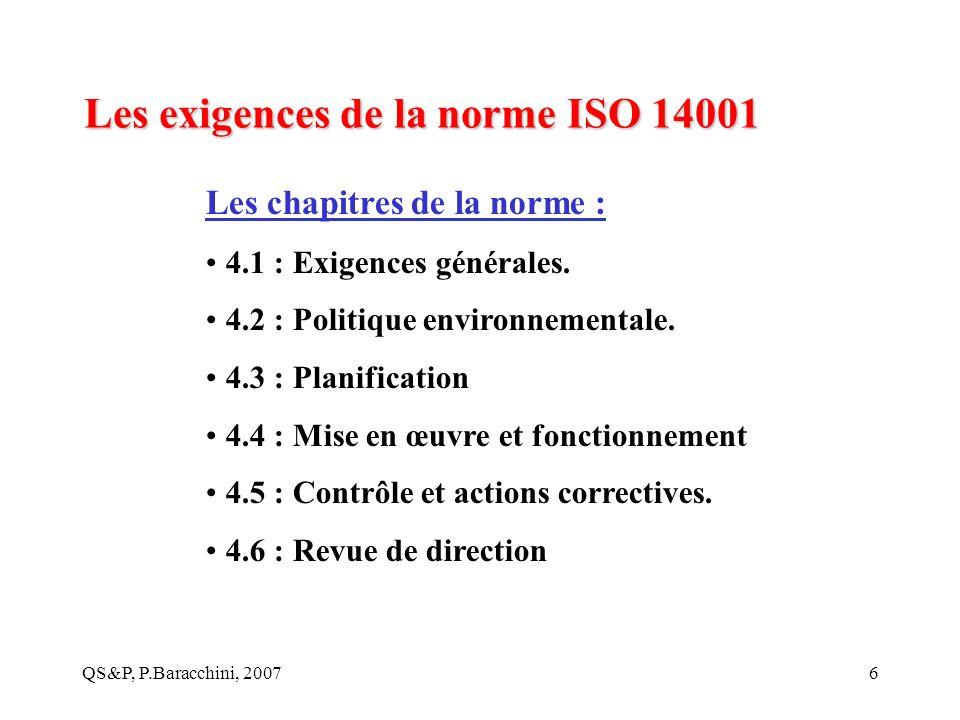 QS&P, P.Baracchini, 20076 Les exigences de la norme ISO 14001 Les chapitres de la norme : 4.1 : Exigences générales. 4.2 : Politique environnementale.