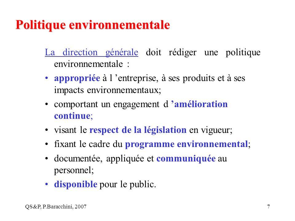 QS&P, P.Baracchini, 20077 Politique environnementale La direction générale doit rédiger une politique environnementale : appropriée à l entreprise, à