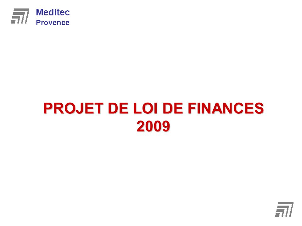 PROJET DE LOI DE FINANCES 2009 Meditec Provence