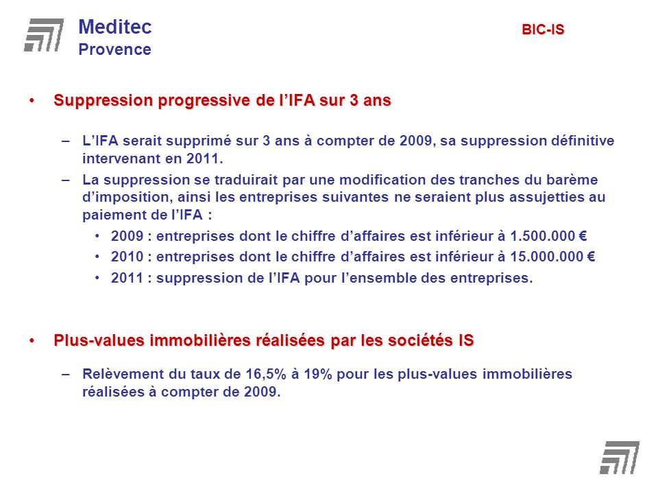 Suppression progressive de lIFA sur 3 ansSuppression progressive de lIFA sur 3 ans –LIFA serait supprimé sur 3 ans à compter de 2009, sa suppression définitive intervenant en 2011.