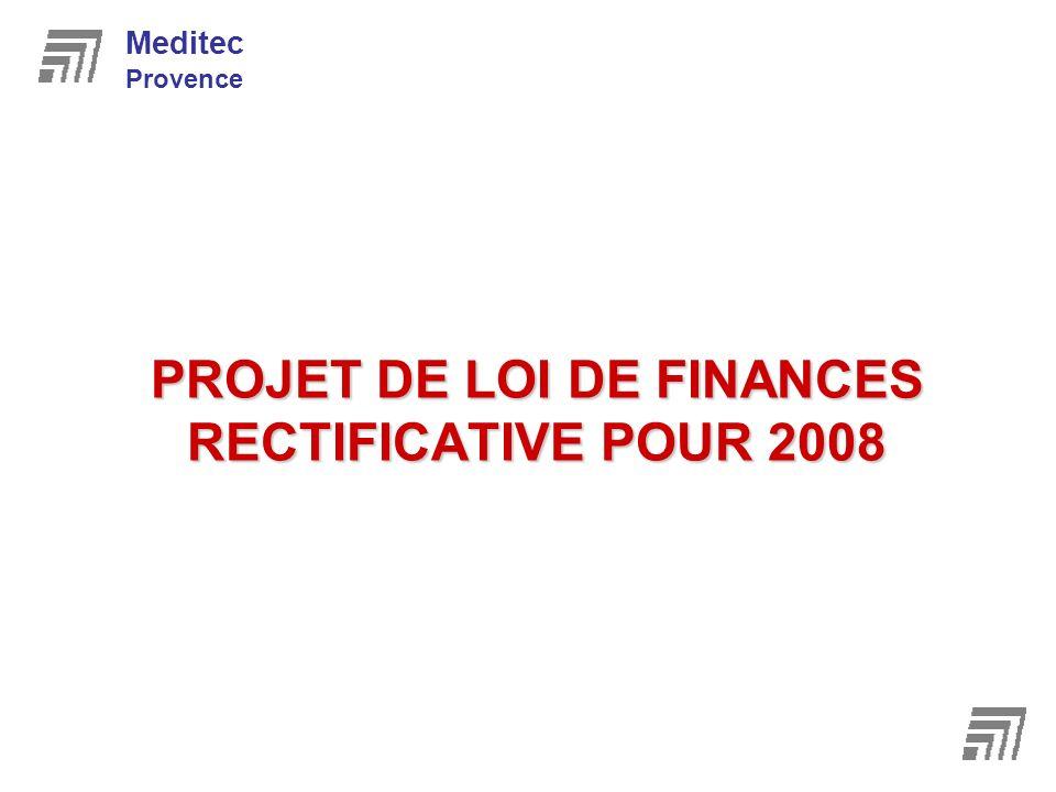 PROJET DE LOI DE FINANCES RECTIFICATIVE POUR 2008 Meditec Provence
