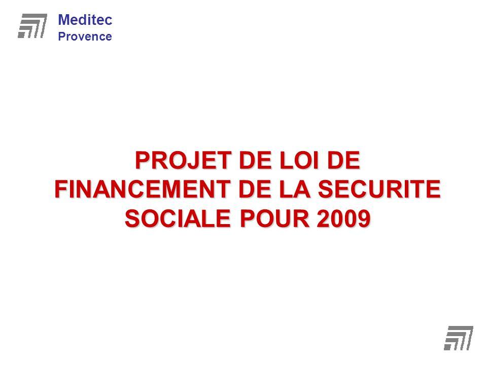 PROJET DE LOI DE FINANCEMENT DE LA SECURITE SOCIALE POUR 2009 Meditec Provence