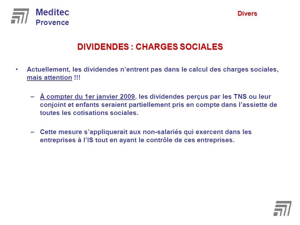 DIVIDENDES : CHARGES SOCIALES Actuellement, les dividendes nentrent pas dans le calcul des charges sociales, mais attention !!! –À compter du 1er janv