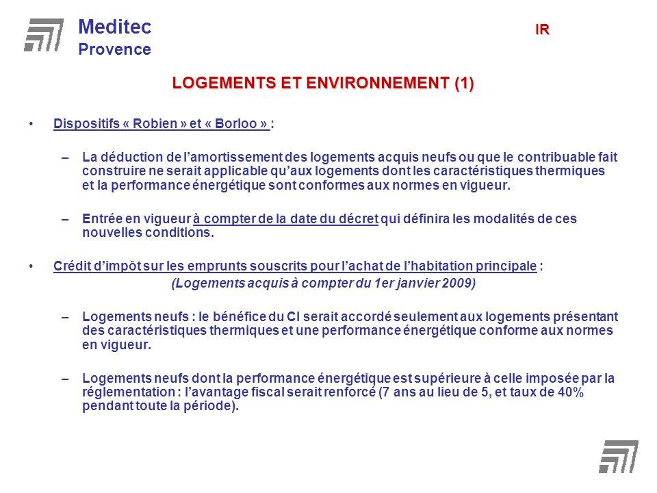 LOGEMENTS ET ENVIRONNEMENT (2) Dépenses environnementales dans la résidence principale : –Prorogation du régime jusquen 2012 (au lieu de 2009).