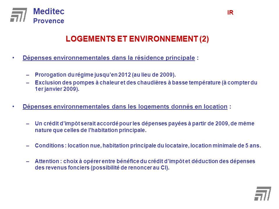LOGEMENTS ET ENVIRONNEMENT (2) Dépenses environnementales dans la résidence principale : –Prorogation du régime jusquen 2012 (au lieu de 2009). –Exclu