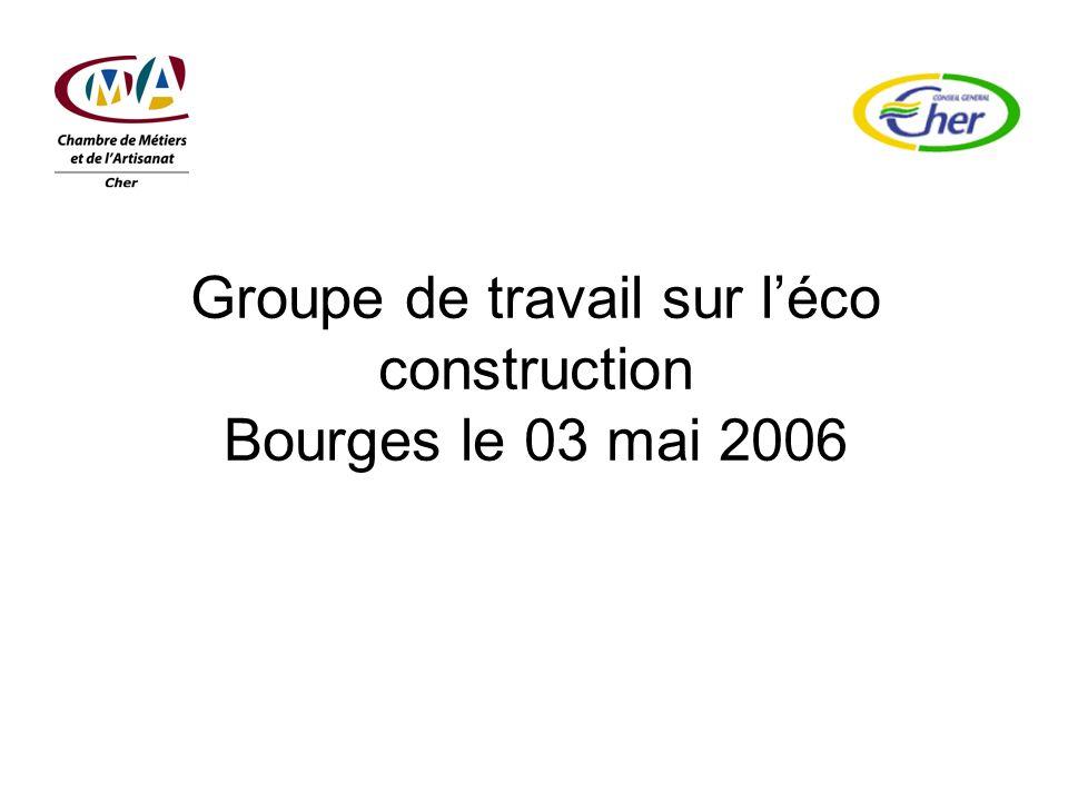 Groupe de travail sur léco construction Bourges le 03 mai 2006