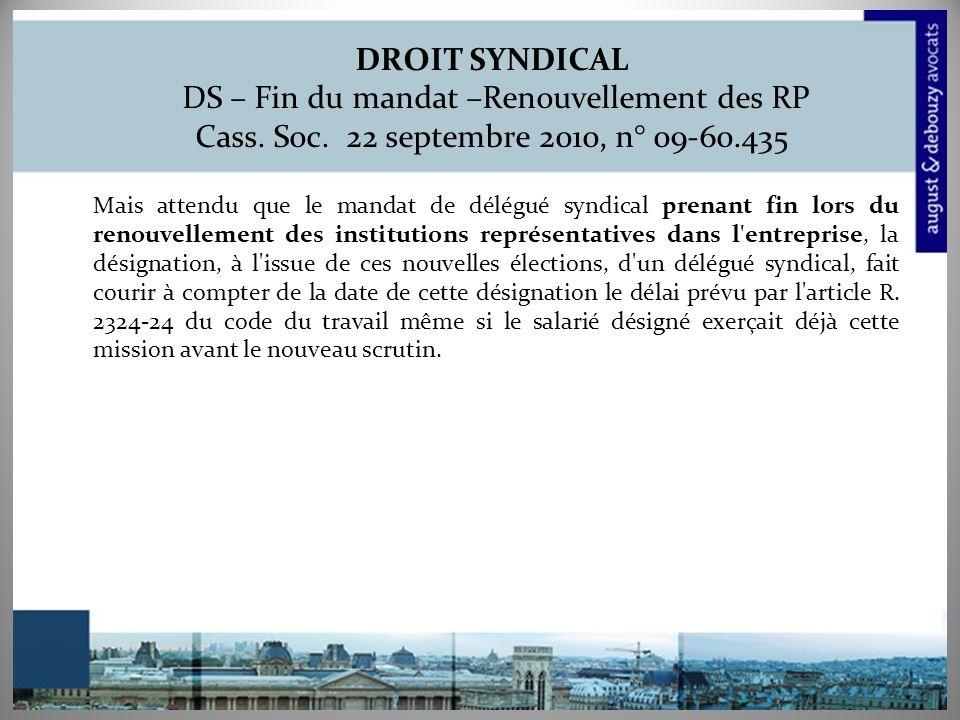DROIT SYNDICAL DS – Fin du mandat –Renouvellement des RP Cass.