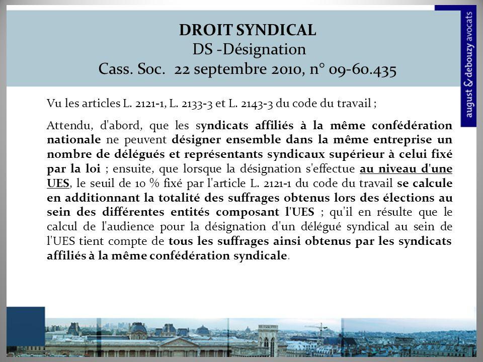 DROIT SYNDICAL DS -Désignation Cass.Soc. 22 septembre 2010, n° 09-60.435 Vu les articles L.