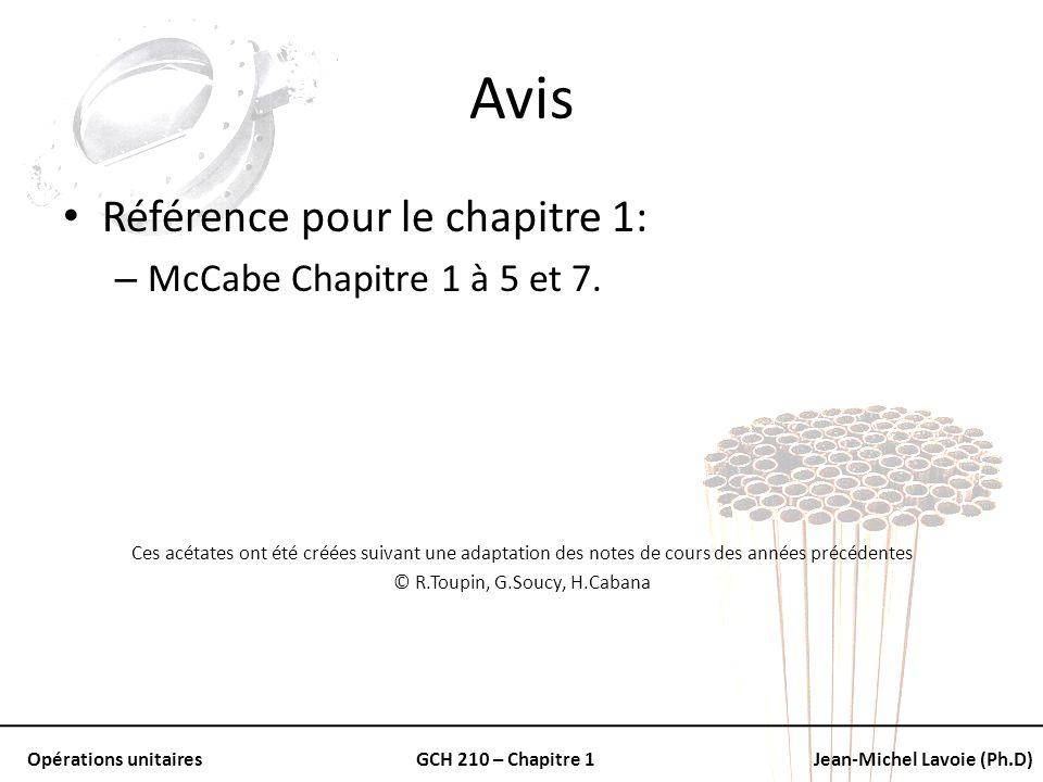 Opérations unitairesGCH 210 – Chapitre 1Jean-Michel Lavoie (Ph.D) Avis Référence pour le chapitre 1: – McCabe Chapitre 1 à 5 et 7. Ces acétates ont ét