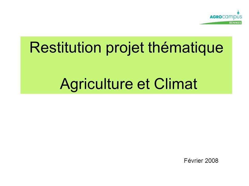 Restitution projet thématique Agriculture et Climat Février 2008