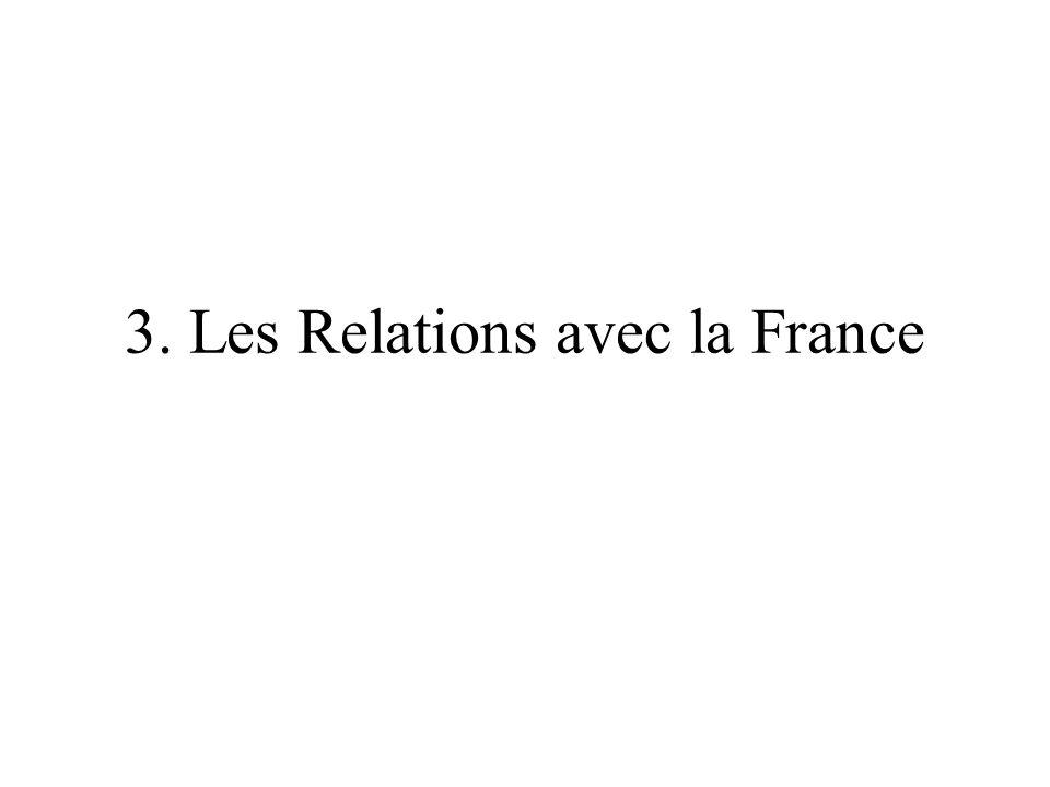 3. Les Relations avec la France