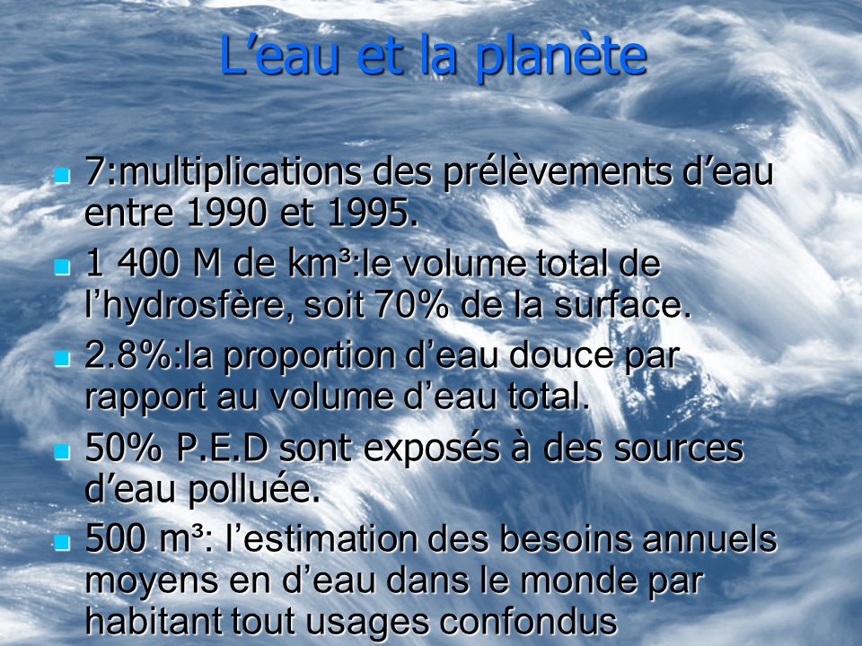 Leau et la planète 7:multiplications des prélèvements deau entre 1990 et 1995. 7:multiplications des prélèvements deau entre 1990 et 1995. 1 400 M de