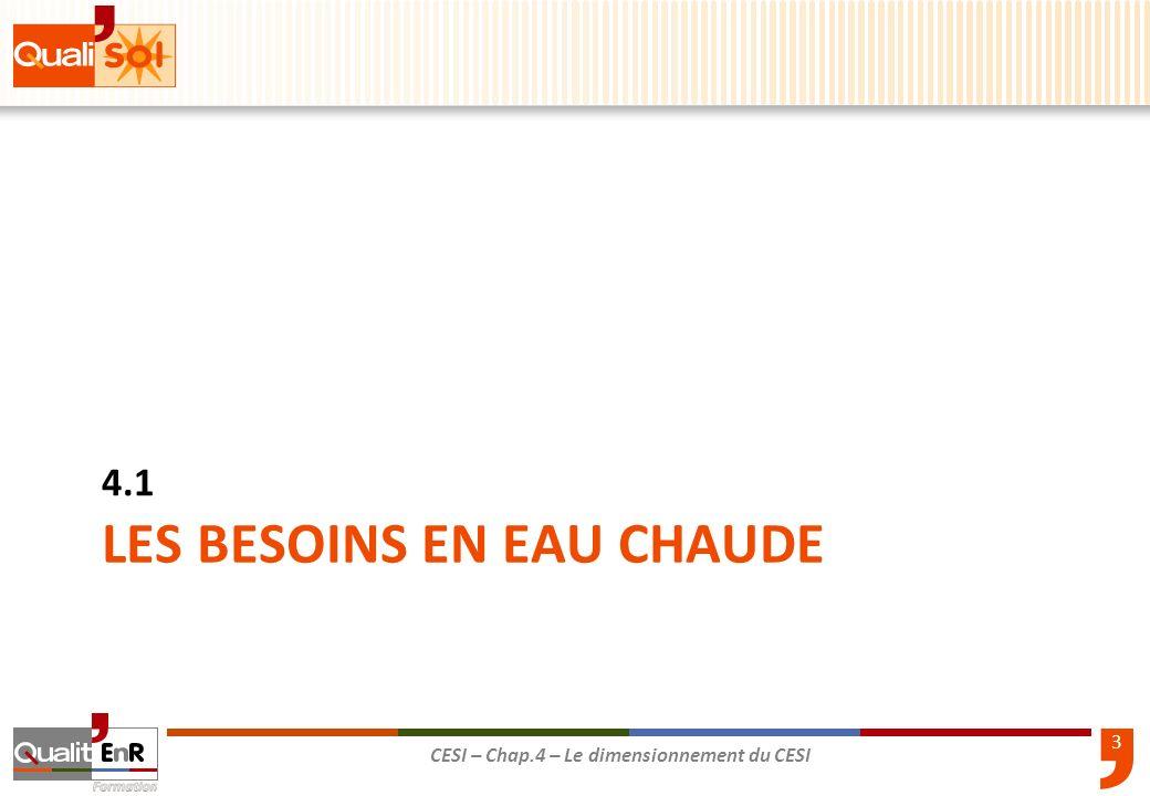 3 CESI – Chap.4 – Le dimensionnement du CESI LES BESOINS EN EAU CHAUDE 4.1