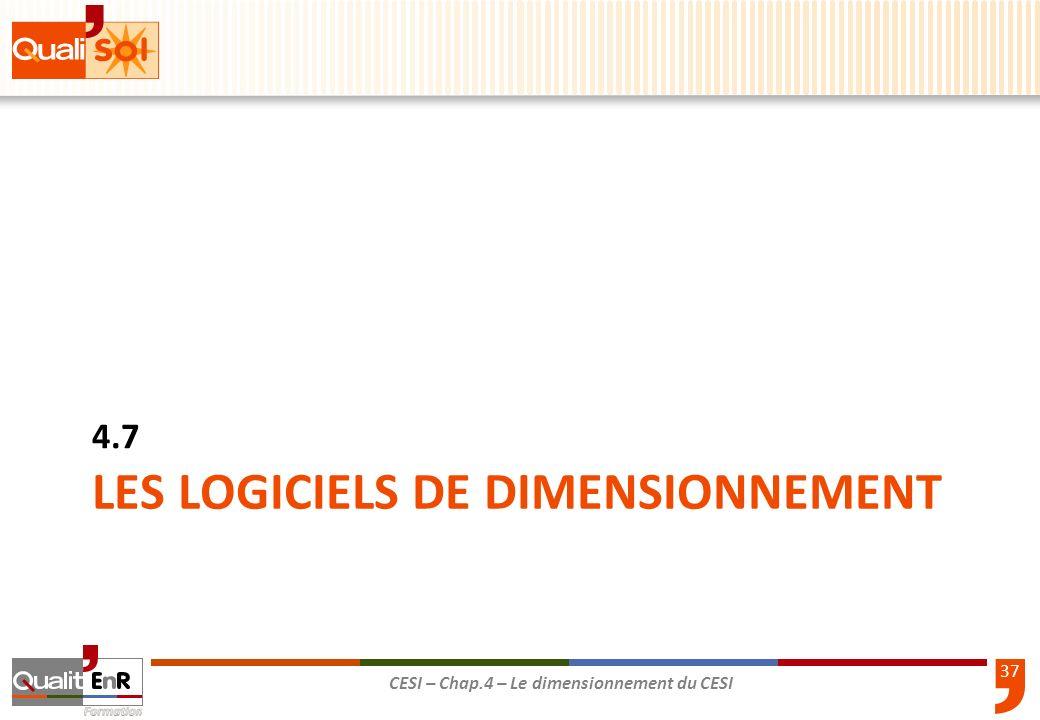 37 CESI – Chap.4 – Le dimensionnement du CESI LES LOGICIELS DE DIMENSIONNEMENT 4.7