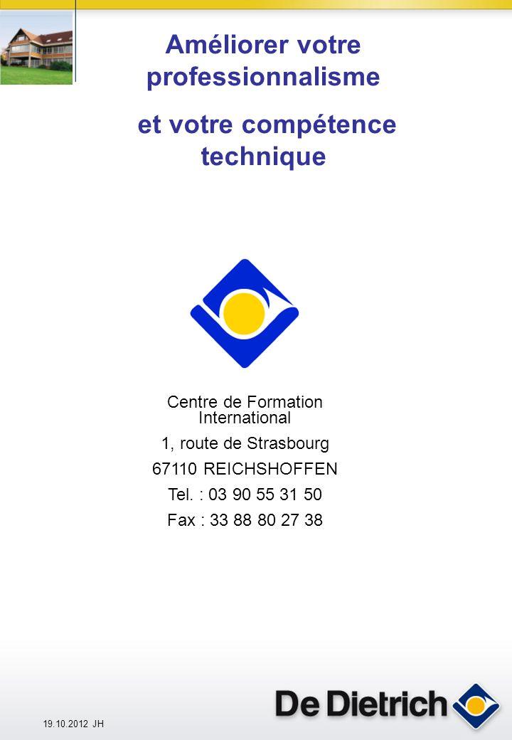 19.10.2012 JH Centre de Formation International 1, route de Strasbourg 67110 REICHSHOFFEN Tel.