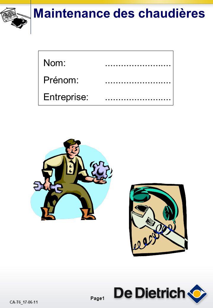 CA-T6_17-06-11 Page1 Nom: Prénom: Entreprise:......................... Maintenance des chaudières