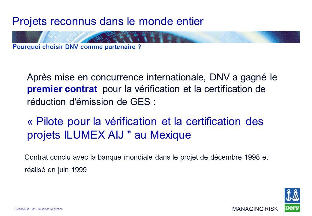 Greenhouse Gas Emissions Reduction MANAGING RISK Après mise en concurrence internationale, DNV a gagné le premier contrat pour la vérification et la c