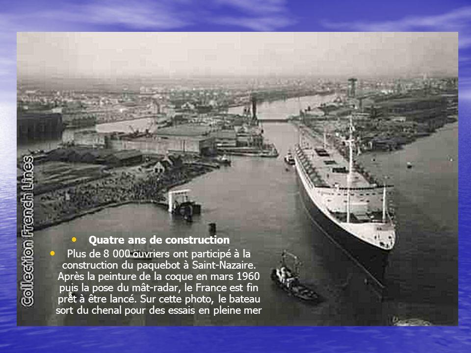 Le 7 octobre 1957, les premières tôles du France sont posées aux Chantiers de Saint-Nazaire, sur la cale de Penhoët où a été façonné, 26 ans plus tôt,