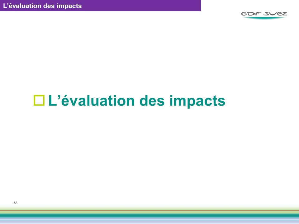53 Lévaluation des impacts