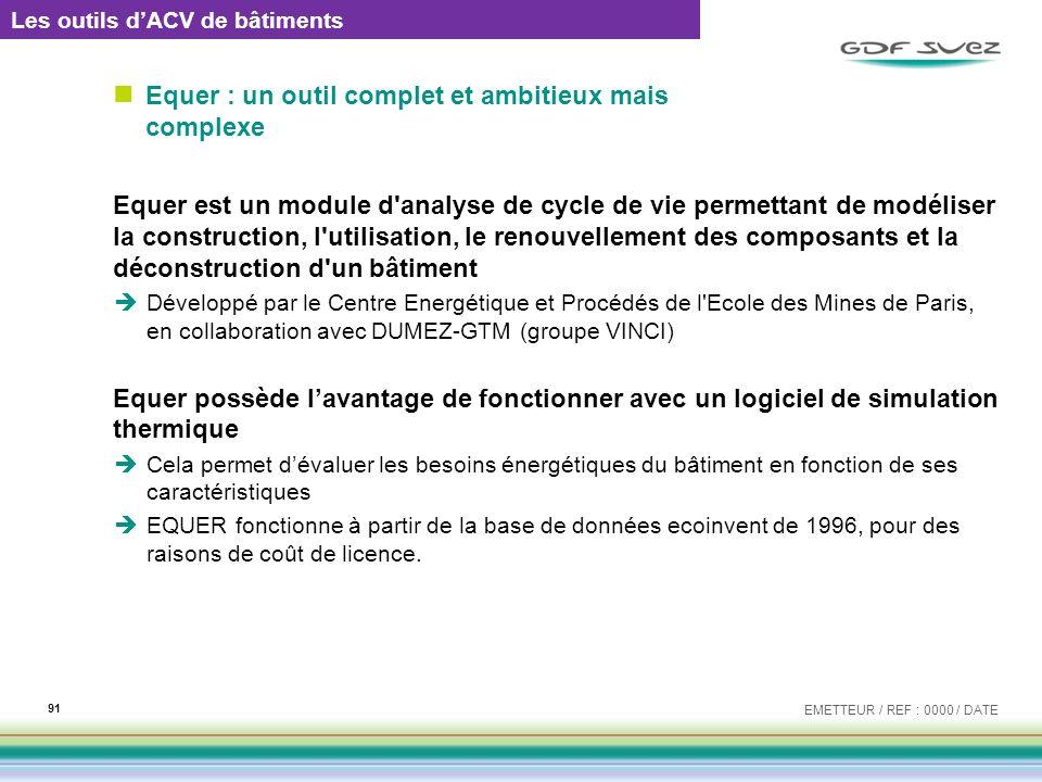 Equer : un outil complet et ambitieux mais complexe Equer est un module d'analyse de cycle de vie permettant de modéliser la construction, l'utilisati