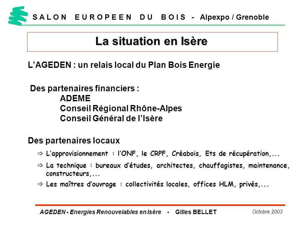 AGEDEN - Energies Renouvelables en Isère - Gilles BELLET Octobre 2003 La situation en Isère S A L O N E U R O P E E N D U B O I S - Alpexpo / Grenoble