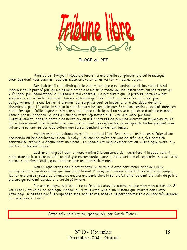 N°10 - Novembre Décembre 2004 - Gratuit 19 ELOGE du PET Amis du pet bonjour ! Nous prêterons ici une oreille complaisante à cette musique sacrilège do
