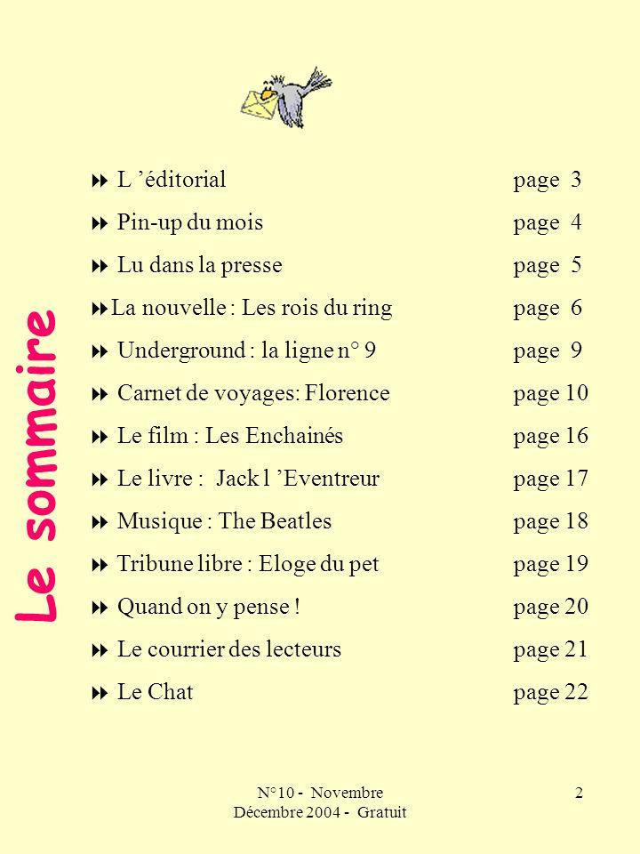 N°10 - Novembre Décembre 2004 - Gratuit 2 L éditorialpage 3 Pin-up du mois page 4 Lu dans la pressepage 5 La nouvelle : Les rois du ringpage 6 Undergr