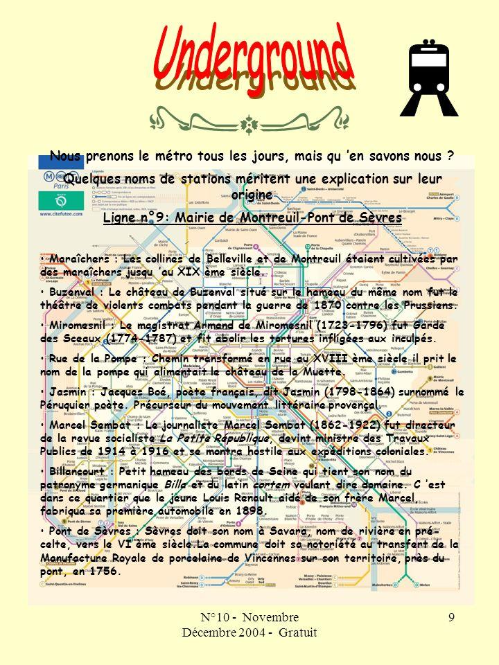 N°10 - Novembre Décembre 2004 - Gratuit 9 Nous prenons le métro tous les jours, mais qu en savons nous .