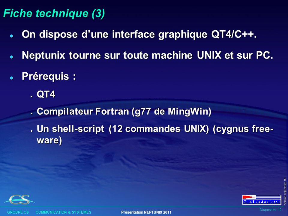 Diapositive 18 GROUPE CS COMMUNICATION & SYSTEMESPrésentation NEPTUNIX 2011 Version septembre 99 Fiche technique (2) l Il y a 2 niveaux de langage de