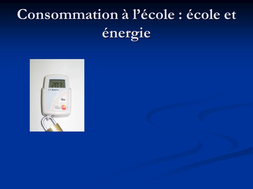 Consommation à lécole : école et énergie