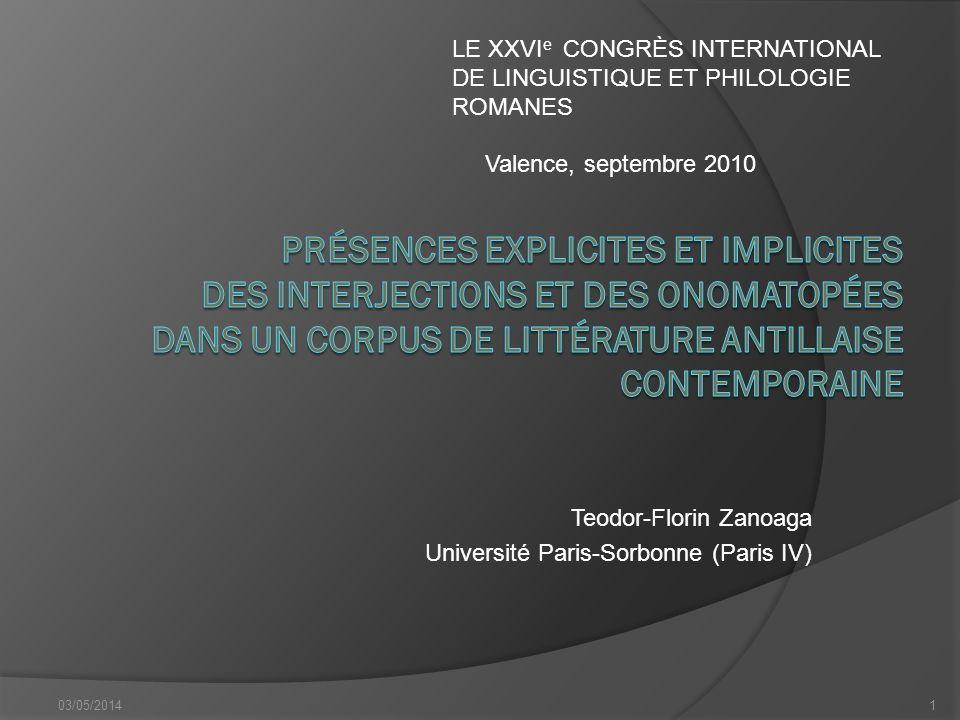 Teodor-Florin Zanoaga Université Paris-Sorbonne (Paris IV) 03/05/20141 LE XXVI e CONGRÈS INTERNATIONAL DE LINGUISTIQUE ET PHILOLOGIE ROMANES Valence, septembre 2010