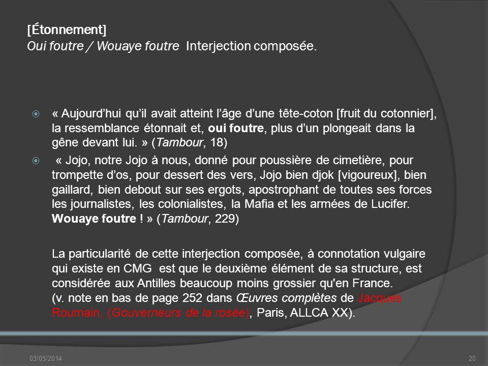[Étonnement] Oui foutre / Wouaye foutre Interjection composée.