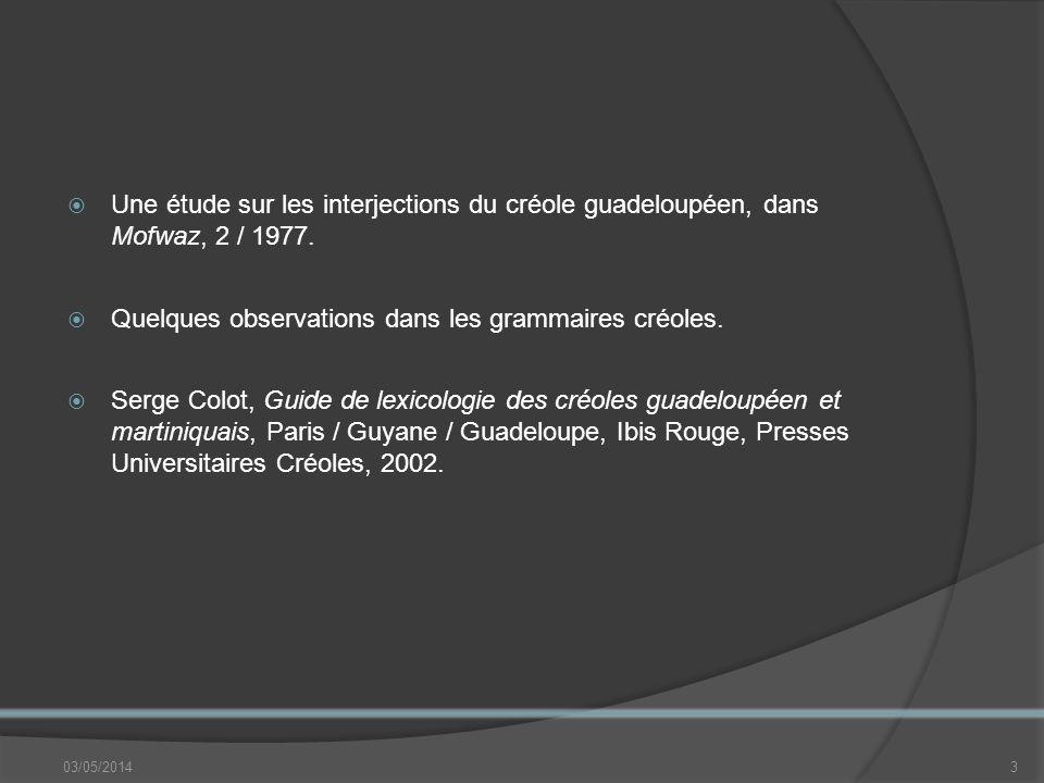 Une étude sur les interjections du créole guadeloupéen, dans Mofwaz, 2 / 1977.