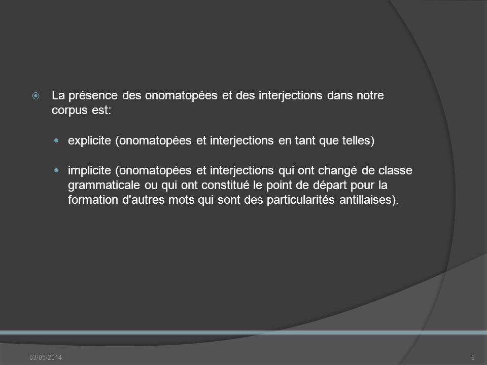 I.Présences explicites des interjections et des onomatopées Hon « – Et cest pourquoi hon .