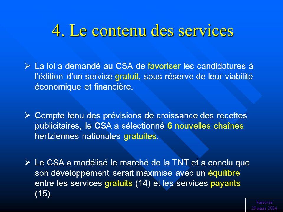 4. Le contenu des services La loi a demandé au CSA de favoriser les candidatures à lédition dun service gratuit, sous réserve de leur viabilité économ