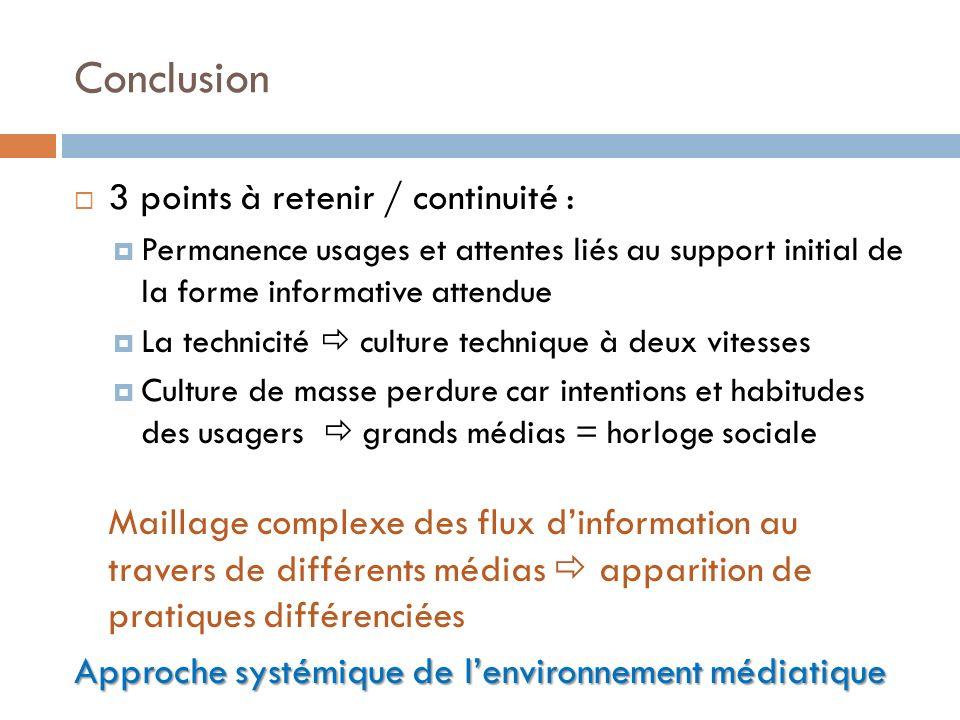 Conclusion 3 points à retenir / continuité : Permanence usages et attentes liés au support initial de la forme informative attendue La technicité cult