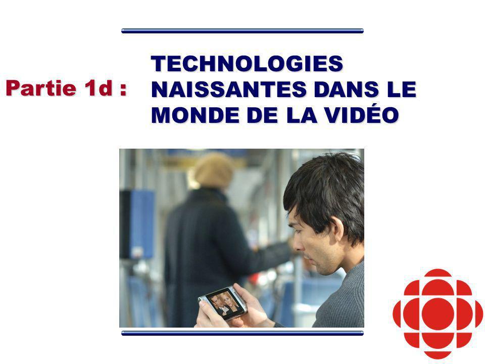 TECHNOLOGIES NAISSANTES DANS LE MONDE DE LA VIDÉO Partie 1d :