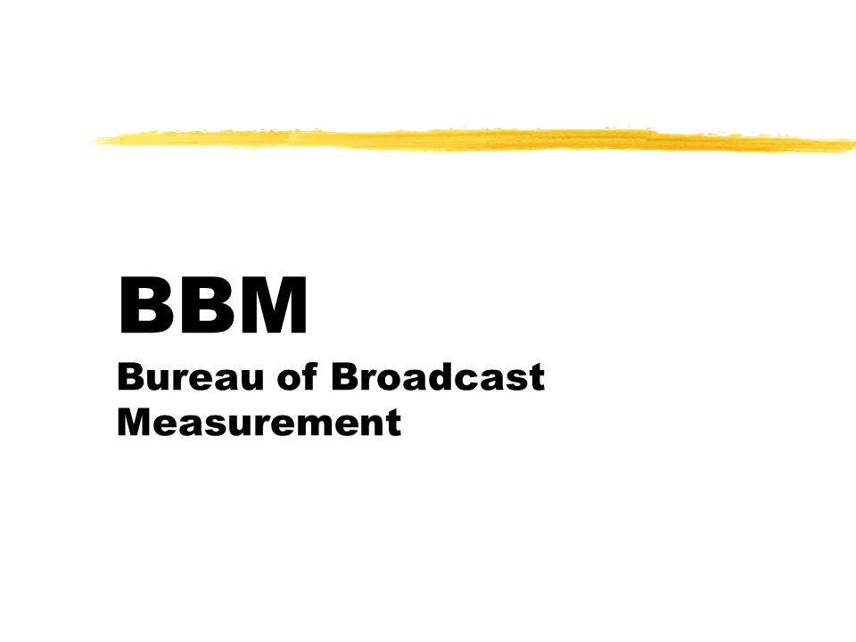 BBM Bureau of Broadcast Measurement