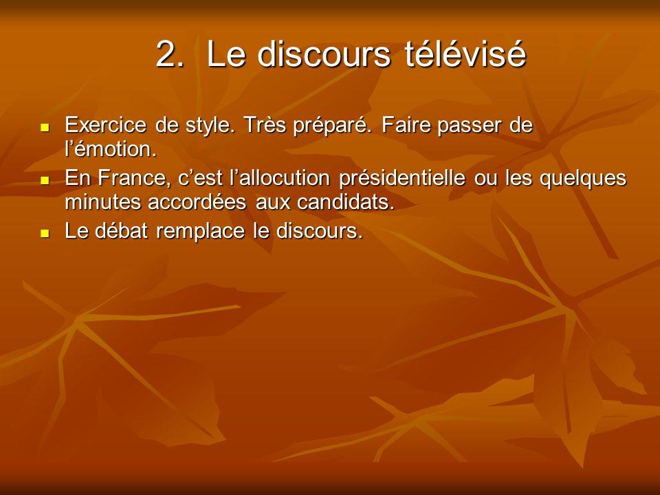 2. Le discours télévisé Exercice de style. Très préparé.