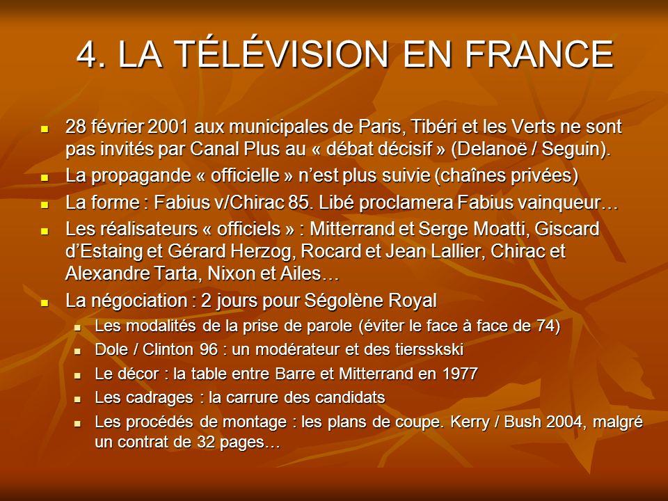 4. LA TÉLÉVISION EN FRANCE 28 février 2001 aux municipales de Paris, Tibéri et les Verts ne sont pas invités par Canal Plus au « débat décisif » (Dela